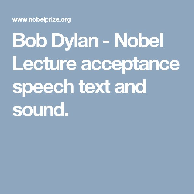 Bob Dylan - Nobel Lecture acceptance speech text and sound.