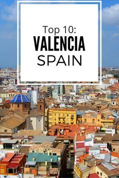 The Top 10 Things to Do when visiting #Valencia #Spain ! #travel #Europe                                                                                                                                                      More