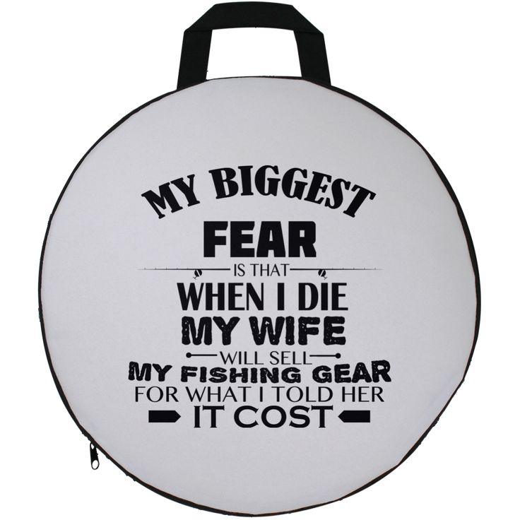 My Biggest Fear Is That_When I Die My Wife Will Sell My Fishing Gear For What I Told Her It Cost Round Seat Cushion