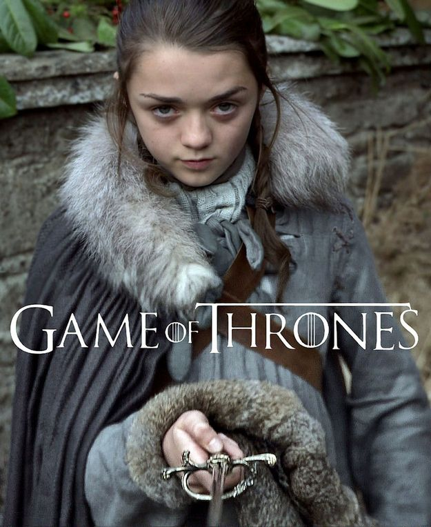 Everyone, this is Arya Stark from Game of Thrones and she's a total badass.