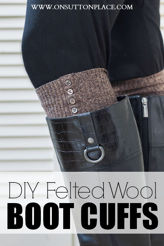 DIY Felted Wool Boot Cuffs from a repurposed wool sweater | On Sutton Place