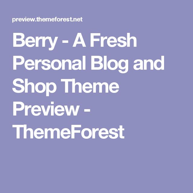 Berry - A Fresh Personal Blog and Shop Theme Preview - ThemeForest