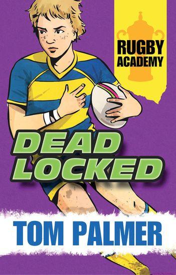 Barrington Stoke: Rugby Academy - Deadlocked