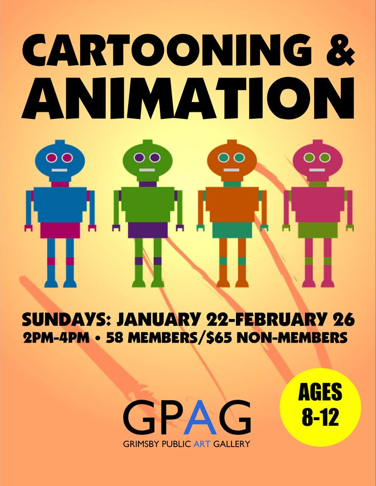 CARTOONING & ANIMATION With Hope Grant Ages 8-12 Sundays: January 22-February 26 (No class Feb. 5 & Feb. 19) 2pm-4pm 4 Sessions $58 Members/$65 Non-Members  Learn about flipbooks, story boards, character creation and more. This class will engage the imagination and teach participants traditional animation, using problem solving and collective brainstorming to create both group and individual projects.