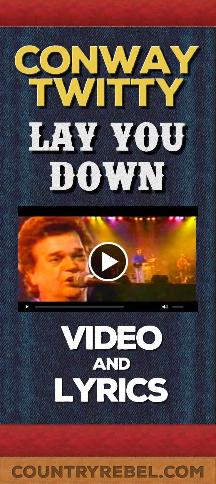 Conway Twitty - I'd Love To Lay You Down Lyrics and Country Music Video