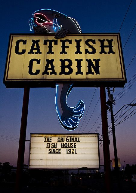 Catfish Cabin ~ Neon Sign w/Catfish. Gadsden, alabama. Shrimp or crab claws with a  baked potato, Greens, cornbread, picked onion and slaw. Yummm!!!!!