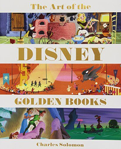 The Art of the Disney Golden Books (Disney Editions Deluxe) by Charles solomon, $23.86