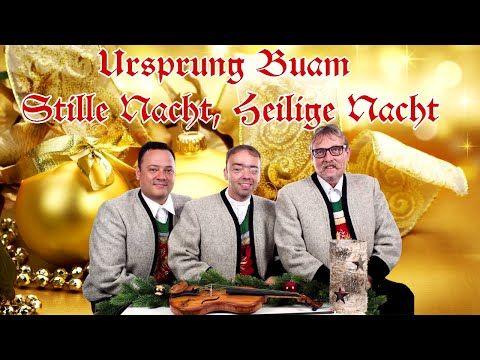 Ursprung Buam Stille Nacht heilige Nacht (silent night holy night) (noche de paz noche de amor ) - YouTube