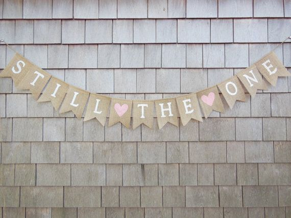 Anniversary Banner, Anniversary Garland, 10th 20th 25th 50th Anniversary Party Decor, Still The One Banner, Vow Renewal, We Still Do Bunting