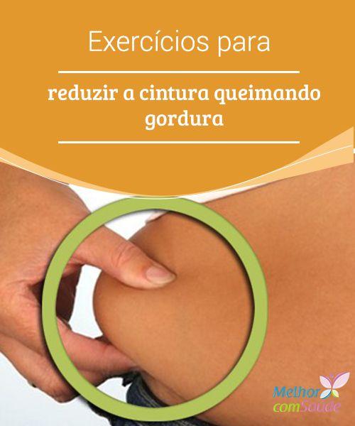 Exercícios para #reduzir a cintura queimando gordura A linha da #cintura e dos quadris femininos é sem dúvida uma das formas mais #atrativas do #corpo. Confira alguns #exercícios para queimar gordura localizada.