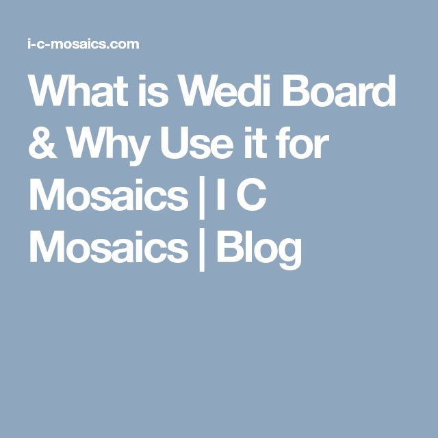What is Wedi Board & Why Use it for Mosaics | I C Mosaics | Blog