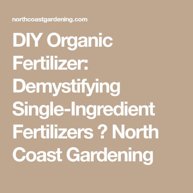 DIY Organic Fertilizer: Demystifying Single-Ingredient Fertilizers ⋆ North Coast Gardening