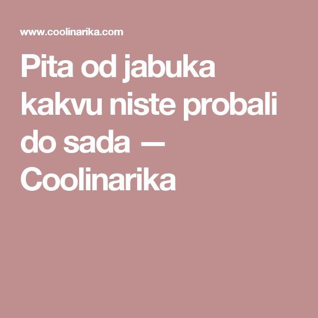 Pita od jabuka kakvu niste probali do sada — Coolinarika