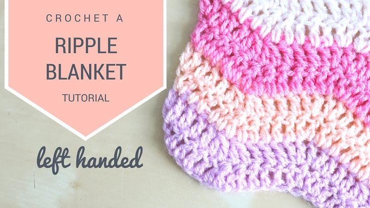 LEFT HANDED CROCHET: How to crochet the Ripple blanket | Bella Coco