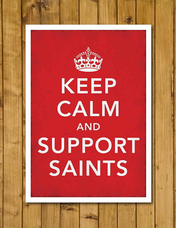 Southampton FC  Keep Calm and Support Saints by headfuzzbygrimboid, $10.00