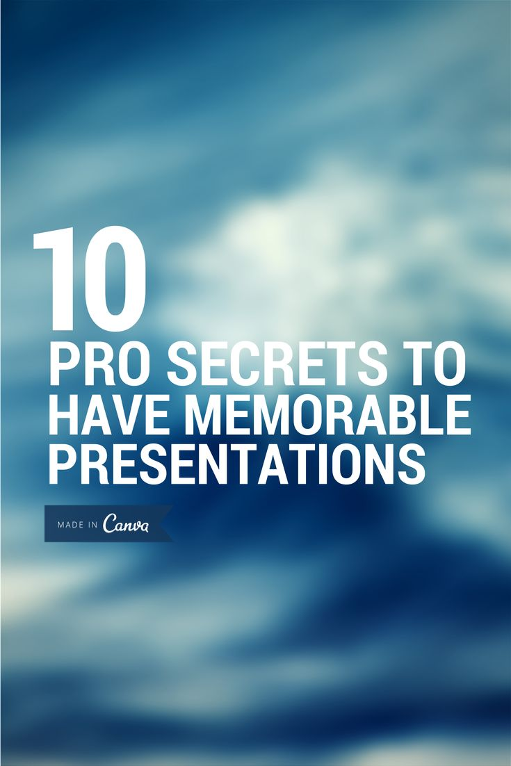10 Pro Secrets To Have Memorable Presentations http://www.lifehack.org/articles/productivity/10-pro-secrets-have-memorable-presentations.html
