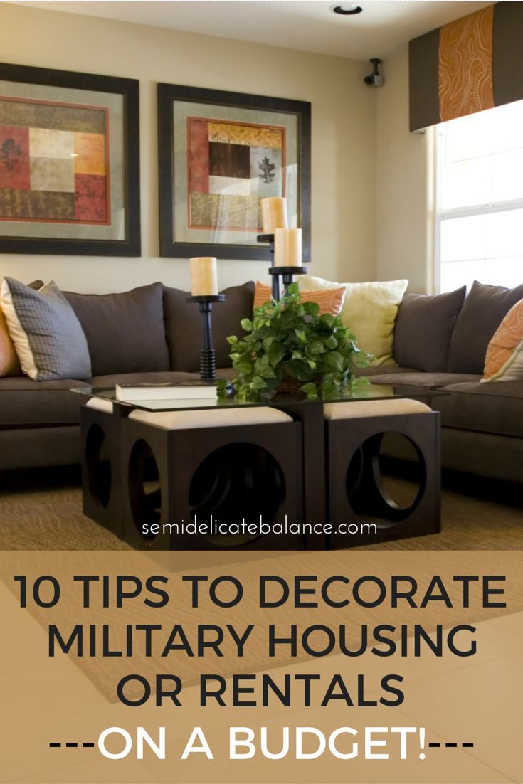 Decorating Ideas For Rentals: 10 Tips To Decorate Military Housing Or Rentals - On A Budget!