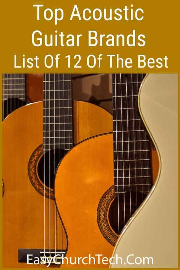 Top Acoustic Guitar Brands List Of 12 Of The Best Guitar Acoustic Guitar Best Acoustic Guitar