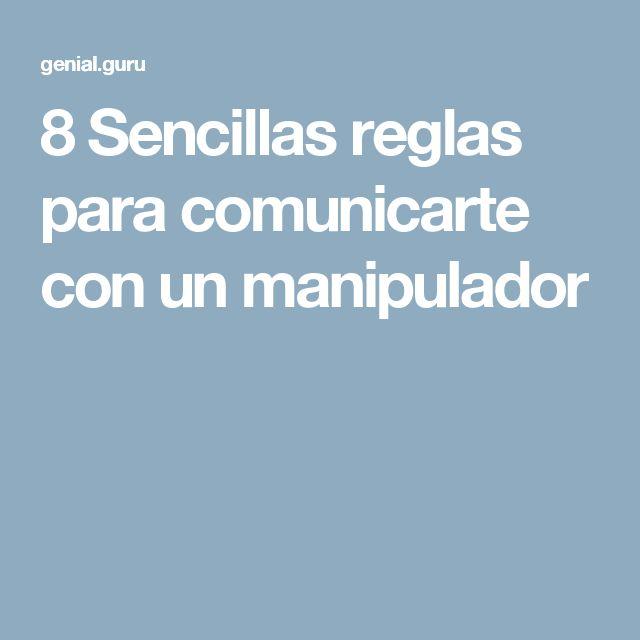 8Sencillas reglas para comunicarte con unmanipulador