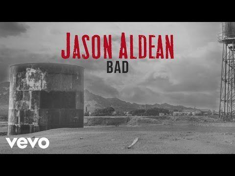 Jason Aldean - Bad