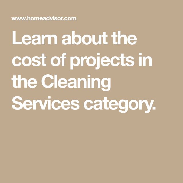 Learn about the cost of projects in the Cleaning Services category.