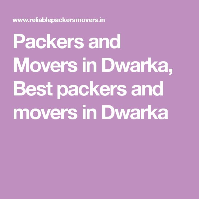 Packers and Movers in Dwarka, Best packers and movers in Dwarka