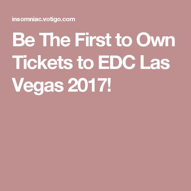 Be The First to Own Tickets to EDC Las Vegas 2017!