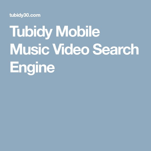 Tubidy Mobile Music Video Search Engine