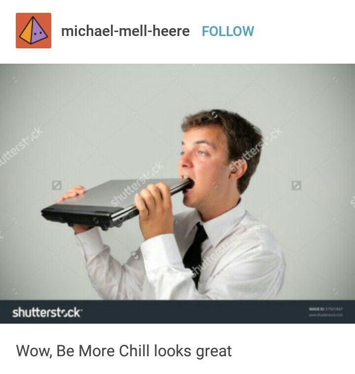 Be more chill tumblr post