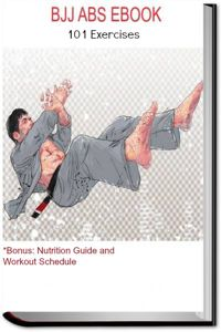 BJJ Abs Ebook 101 Exercises with Bonus: Nutrition Guide and Workout Schedule