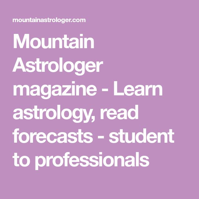 Mountain Astrologer magazine - Learn astrology, read forecasts - student to professionals