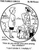 My Philosophy! This made me smile. :): Mothers, Inspiration, Families Circus, Comic, Multiplying, Children, Kids, Large Families, Mom