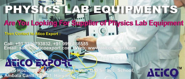 All type of Physics lab equipment is available at Atico Export. For more information contact on below mentioned address.