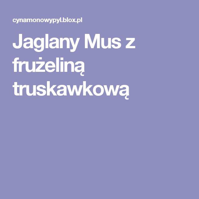 Jaglany Mus z frużeliną truskawkową
