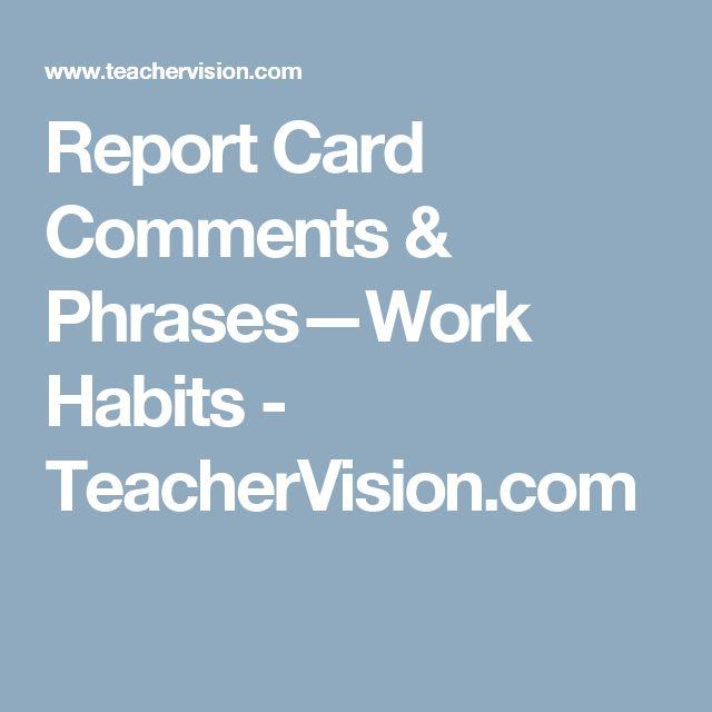 Report Card Comments & Phrases—Work Habits - TeacherVision.com