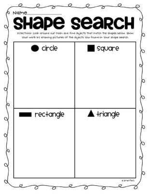 shape search ~ use each own sheet, scavenger hunt the space for shapes, find, show teacher and then tally mark on sheet -