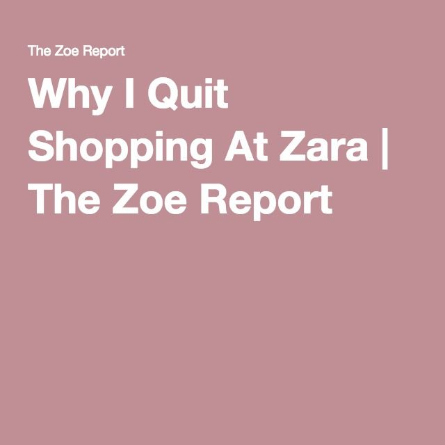 Why I Quit Shopping At Zara | The Zoe Report