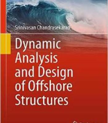 Dynamic Analysis And Design Of Offshore Structures (Ocean Engineering & Oceanography) PDF