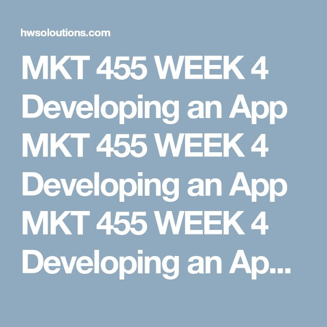 MKT 455 WEEK 4 Developing an App MKT 455 WEEK 4 Developing an App MKT 455 WEEK 4 Developing an App Discuss as a team, options for apps for your 'created' product from Week 3.  Create an 8- to 10-slide Microsoft® PowerPoint® presentation with speaker notes and present as follows:  Title Slide List all that apps were discussed The app that was chosen to develop and the reasoning for the choice What the goal of the app is How it will work (walk through the steps of the app from a user…