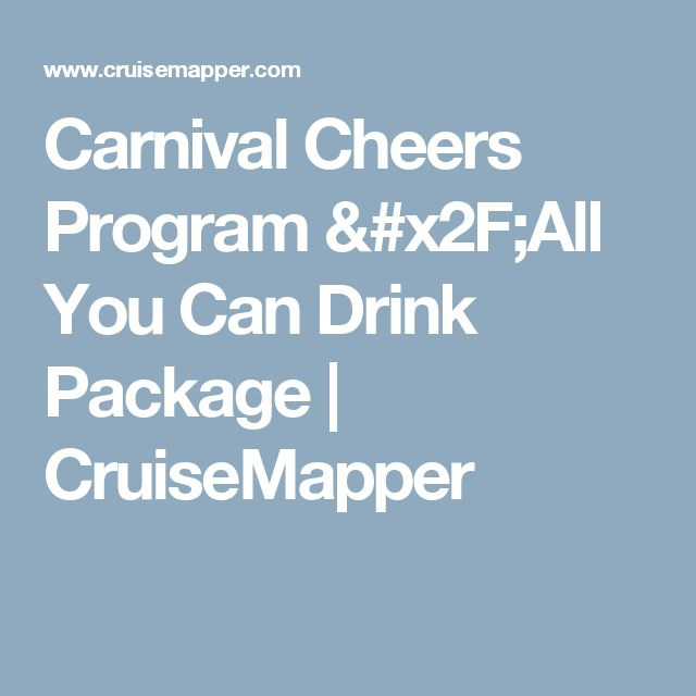 Carnival Cheers Program /All You Can Drink Package | CruiseMapper
