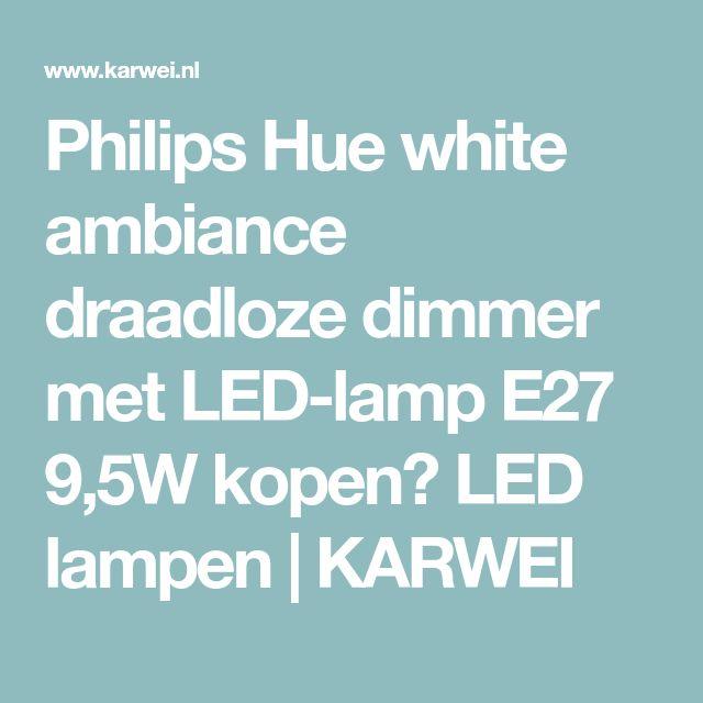 Philips Hue white ambiance draadloze dimmer met LED-lamp E27 9,5W kopen? LED lampen | KARWEI