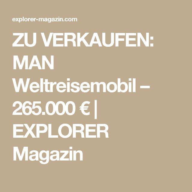 ZU VERKAUFEN: MAN Weltreisemobil – 265.000 € | EXPLORER Magazin