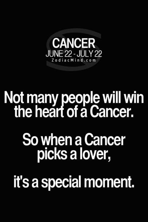 Not many people will win the heart of a Cancer. So when a Cancer picks a lover, it's a special moment.