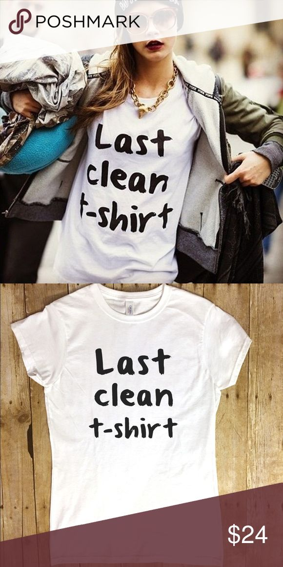 "LAST CLEAN T-SHIRT Cara Delevingne Tee Cute Last Clean T-Shirt Tee! As worn by Cara Delevingne. White, 60% Cotton 40% Polyester SIZES SMALL, MEDIUM, LARGE, XL, XXL  Fitted Ladies  •PLEASE SEE SIZE CHART  Measurements taken with shirts laid flat. Approximate measurements, please allow up to 1.5"" difference either way. Sizes S, M, L, XL, XXL available. Custom top, no brand. Tops Tees - Short Sleeve"