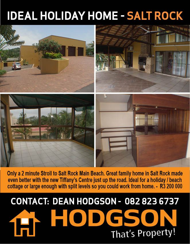 Buy Ballito Property - Only a 2 minute Stroll to Salt Rock Main Beach. Great family home in Salt Rock made even better with the new Tiffany's Centre just up the road. Ideal for a holiday / beach cottage or large enough with split levels so you could work from home. -  R3 200 000