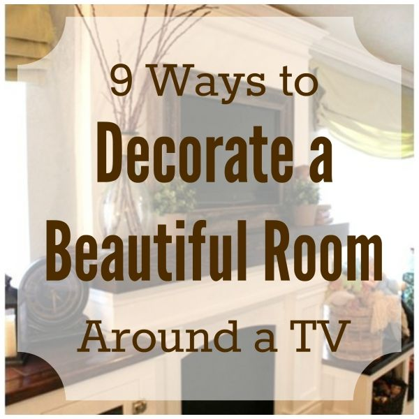 9 Ways to Decorate a Beautiful Room Around a TV