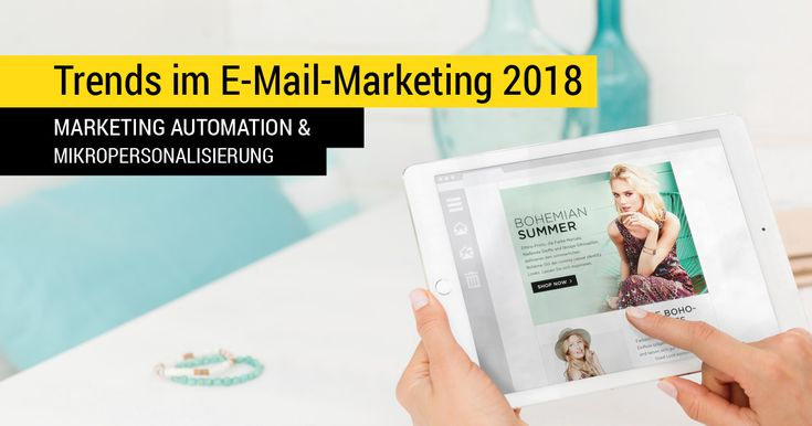 [E-Mail-Marketing-Strategie] Trends im E-Mail-Marketing 2018
