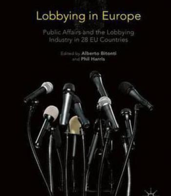 Lobbying In Europe: Public Affairs And The Lobbying Industry In 28 Eu Countries PDF