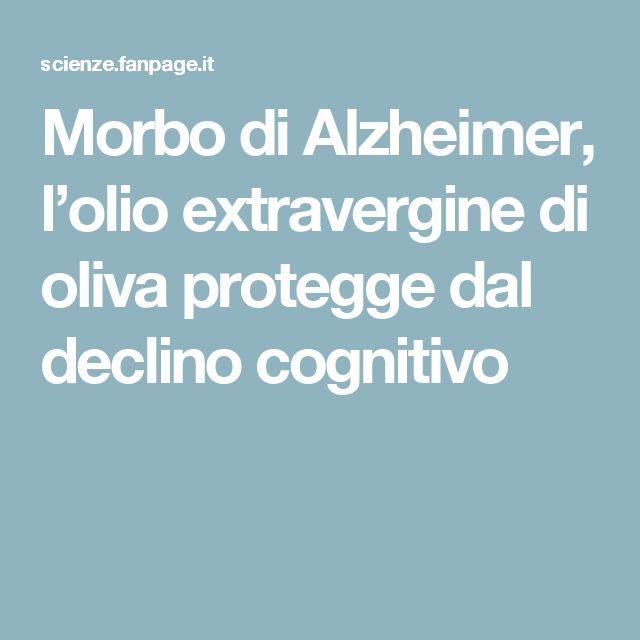 Morbo di Alzheimer, l'olio extravergine di oliva protegge dal declino cognitivo