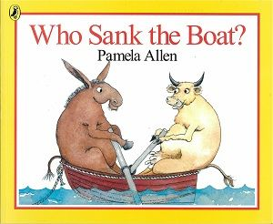 Unit of work for Foundation years by Jos Pullen on Who Sank the Boat? by Pamela Allen.